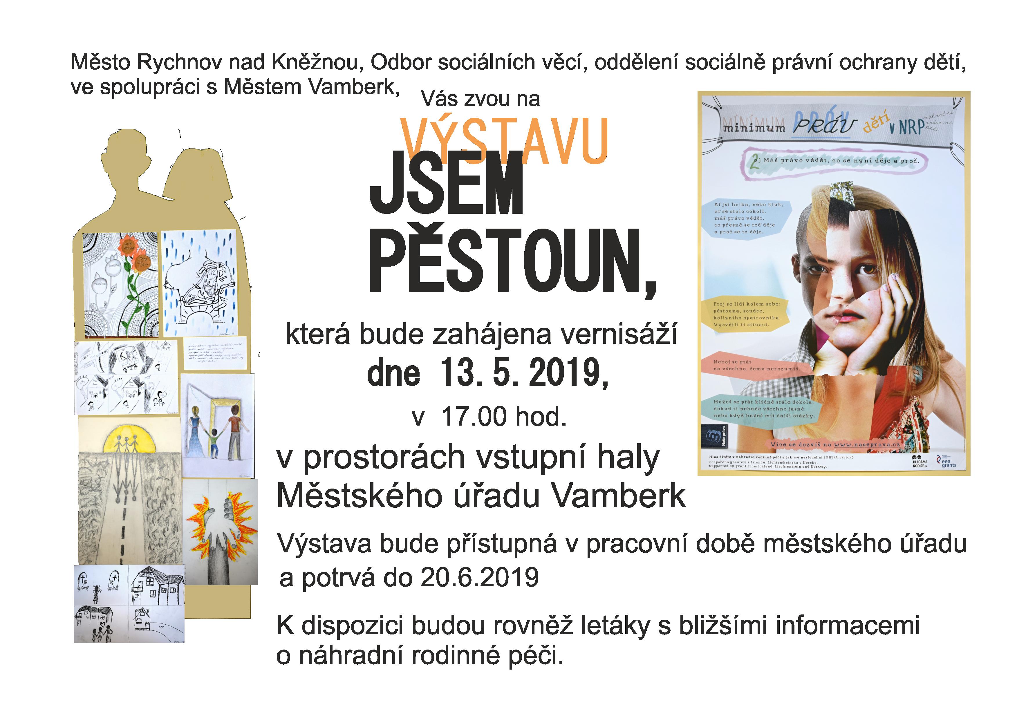 13.05.-20.06.2019 - Výstava JSEM PĚSTOUN