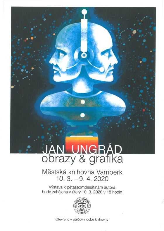 10.03. - 09.04.2020 - Výstava Jan Ungrád